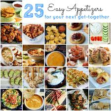 Easy Appetizers by 25 Easy Appetizers For Your Next Get Together