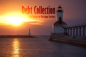 debt collection safe harbor for mortgage servicers mortgage