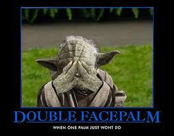 Double Facepalm Meme - swc star wars meme thread page 297 jedi council forums