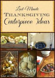 last minute thanksgiving centerpiece ideas meatloaf and melodrama