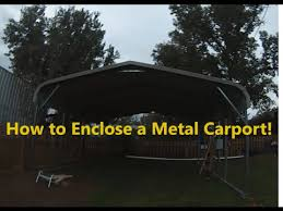 How To Close In A Covered Patio Part 1 How To Enclose A Metal Carport Installing Side Sheet