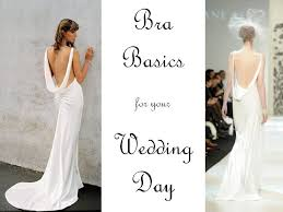 bra for backless wedding dress basics what to wear beneath your wedding dress