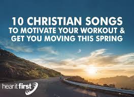 10 christian songs to motivate your workout and get you moving this