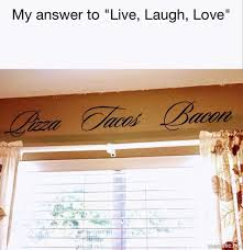 live laugh love meme my answer to live laugh love funny pictures daily lol pics
