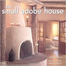 adobe houses the small adobe house agnesa reeve robert reck 0082552206529