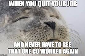 Quit Work Meme - top 10 quit your job memes today s thoughts