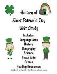 history of st patrick u0027s day unit study with free printables and