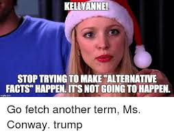Stop Trying To Make Fetch Happen Meme - 25 best memes about not going to happen not going to happen