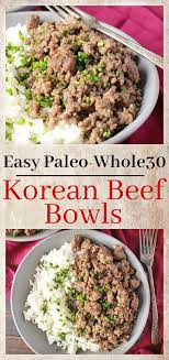 paleo küche paleo korean beef bowl rezept rindfleisch küche und essen