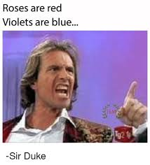 Roses Are Red Violets Are Blue Meme - roses are red violets are blue lim sir duke meme on