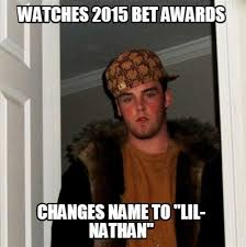 Bet Awards Meme - meme creator watches 2015 bet awards changes name to lil nathan