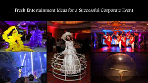 fresh entertainment ideas for a successful corporate event