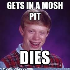 Mosh Pit Meme - he was just trying to find a bathroom music music fails
