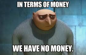 Money Meme - in terms of money we have no money best of funny memes me so