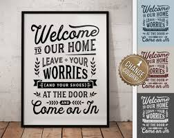 welcome leave worries and shoes at door funny no shoes take