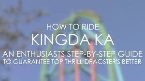 Six Flags Guide How To Ride Kingda Ka At Six Flags Great Adventure Youtube