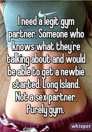 Gym Partner Meme - need a legit gym partner someone who knows what they re talking