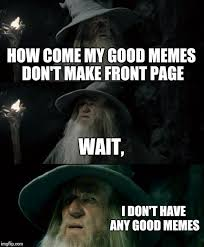 My Meme Maker - confused gandalf meme imgflip