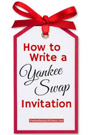 what to write on a christmas party invitation to write a yankee swap party invitation