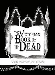 the victorian book of the dead chris woodyard jessica wiesel