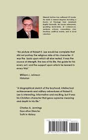 the christian testimony of general robert e lee edward devries
