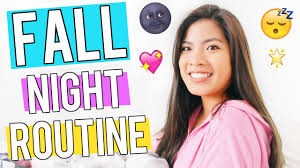 girls for bed my fall night routine 2016 how teenage girls get ready for bed
