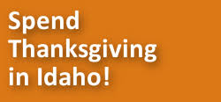 Thanksgiving Vacation Ideas Thanksgiving In Idaho 1 800 84 Idaho