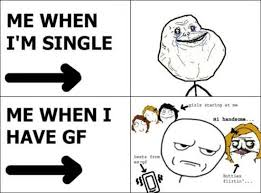 Single People Meme - meme me when i m single me when i have gf photo golfian com