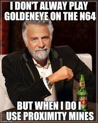 Goldeneye Meme - goldeneye n64 interesting man imgflip