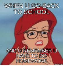 Going Back To School Meme - when u go back to school and u remember u have to do homework com