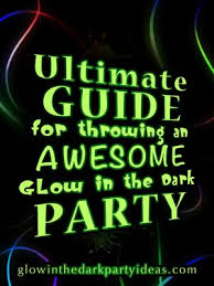 glow party ideas the ultimate guide for throwing an awesome glow in the party