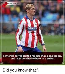Fernando Torres Meme - 8fact football baku 2015 lst european games fernando torres
