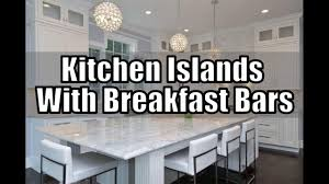 Beautiful Kitchens With Islands 29 Kitchen Islands With Breakfast Bars Beautiful Pictures Youtube