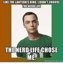 Nerd Memes - like the lantern s ringi didnt choose the nerd life the nerd life