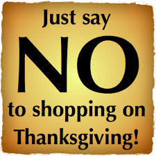 why i refuse to shop on thanksgiving day a mess free