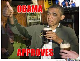 Not Bad Meme Obama - obama approves by ardimer meme center