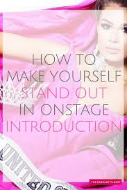 how to make yourself a stand out in introduction pageant planet