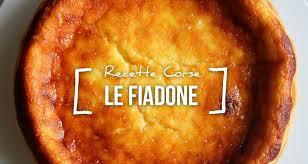 recette cuisine corse recette du fiadone recette traditionnelle corse