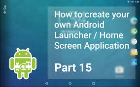 series 15 how to create your own android launcher asynctask