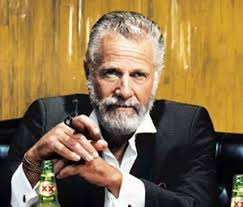 Most Interesting Man In The World Meme - the most interesting man in the world advertising tv tropes
