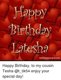 happy birthday latesha wishyoucardom happy birthday to my cousin