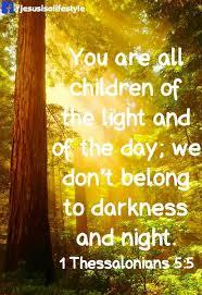 Children Of The Light 115 Best 1 Thessalonians Images On Pinterest Bible Scriptures 2