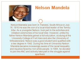 nelson mandela was born in transkei south africa on july 18 1918