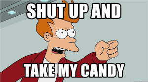 Shut Up And Take My Money Meme - shut up and take my candy shut up and take my money gift card