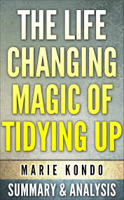 marie kondo summary buy the life changing magic of tidying up by marie kondo a 15