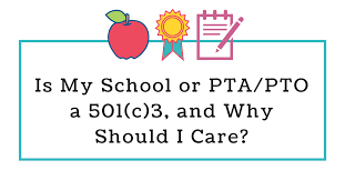 is my or pta pto a 501 c 3 and why should i care