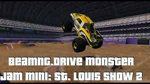 monster truck show st louis beamng drive monster jam mini st louis 2016 show 2 youtube
