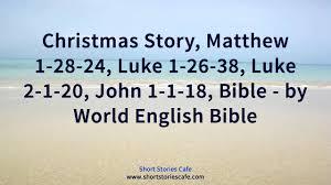 christmas story matthew 1 28 24 luke 1 26 38 luke 2 1 20 john