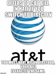 Direct Tv Meme - at t can go straight to hell imgflip