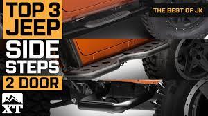 jeep wrangler side the 3 best jeep wrangler side steps for 2 door 2007 2017 jk